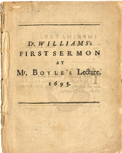 1695, Dr. William's first sermon at Mr. Boyle's lecture