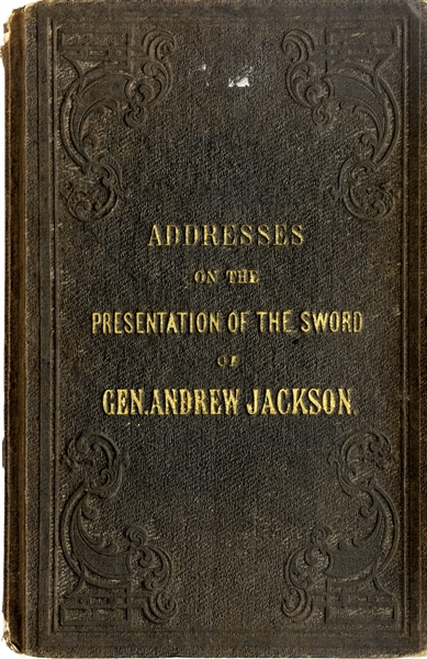 General Andrew Jackson: Addresses on Presentation of his Sword 1855